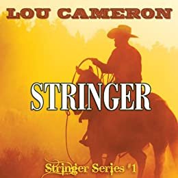 Stringer (The Stringer Series Book 1) by [Cameron, Lou]