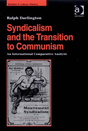 Syndicalism and the transition to communism an international syndicalism and the transition to communism an international comparative analysis studies in labour history fandeluxe Gallery