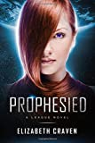 img - for Prophesied (A League Novel,) book / textbook / text book
