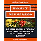 "Summary Of The Plant Paradox: The Hidden Dangers in ""Healthy"" Foods That Cause Disease and Weight Gain by Dr. Steven Gundry"