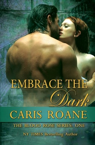 Download Embrace the Dark: The Blood Rose Series (Volume 1) pdf epub