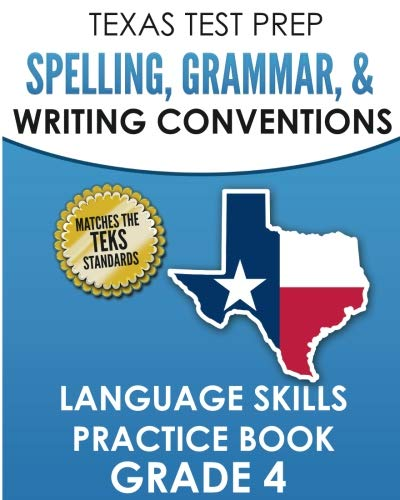 Languages Four - TEXAS TEST PREP Spelling, Grammar, and Writing Conventions Grade 4: Language Skills Practice Book