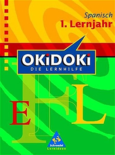 OKiDOKi - Neubearbeitung: OKiDOKi. Spanisch 1. Lernjahr: Die Lernhilfe