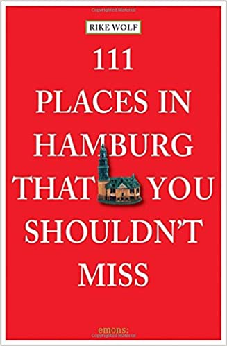 Book 111 Places in Hamburg That You Shouldn't Miss
