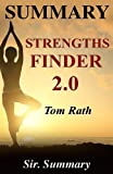 Download Summary - StrengthsFinder 2.0: By Tom Rath - A Chapter by Chapter Summary in PDF ePUB Free Online