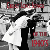Great Love Songs Of The 1940's [3 CD]