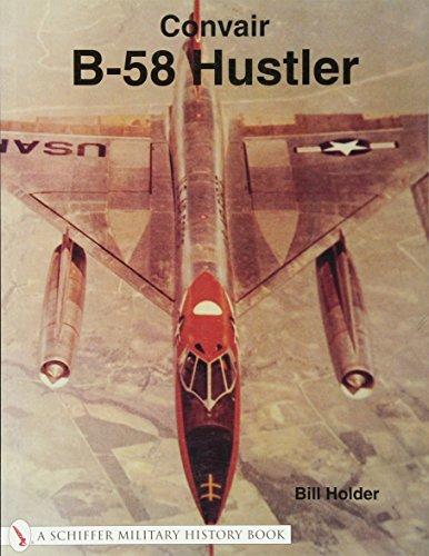 Convair B-58 Hustler (Schiffer Military History Book) (Pilot Fighter Stealth)