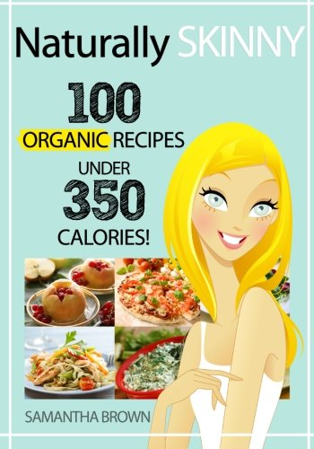 Download naturally skinny 100 organic recipes under 350 calories download naturally skinny 100 organic recipes under 350 calories book pdf audio id2w6mwuq forumfinder Gallery