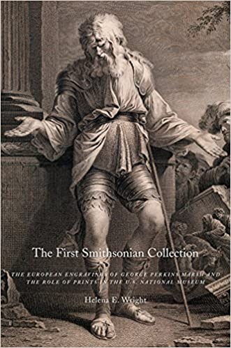 The First Smithsonian Collection: The European Engravings of George Perkins Marsh and the Role of Prints in the U.S. National Museum