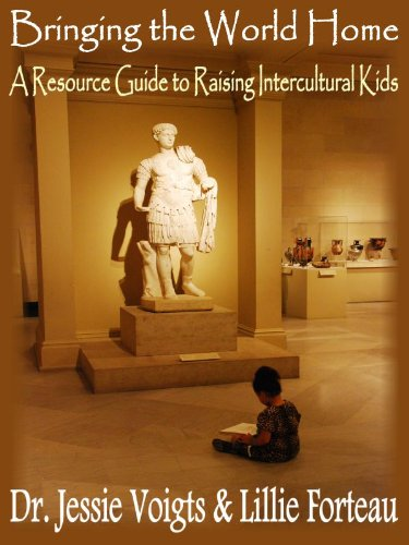 Amazon bringing the world home a resource guide to raising bringing the world home a resource guide to raising intercultural kids by forteau fandeluxe Gallery