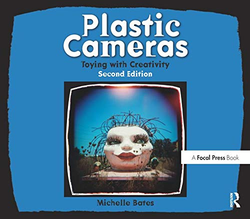 Plastic Cameras: Toying with Creativity, Second Edition (Model Edition Plastic)