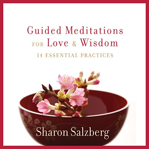 Guided Meditations for Love and Wisdom: 14 Essential Practices