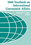 Yearbook on International Communist Affairs, 1988 : Parties and Revolutionary Movements, , 0817988017