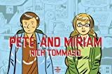 Pete and Miriam, Rich Tommaso, 160886099X