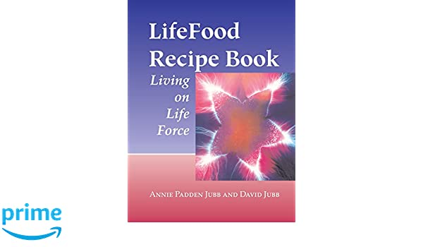 Lifefood recipe book living on life force amazon david jubb lifefood recipe book living on life force amazon david jubb libros en idiomas extranjeros forumfinder Gallery