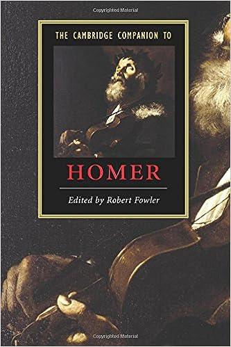 The Cambridge Companion to Homer (Cambridge Companions to Literature)