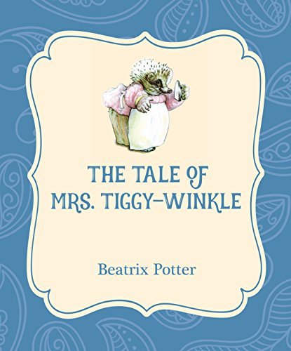 The Tale of Mrs. Tiggy-Winkle (Xist Illustrated Children's Classics) by [Potter, Beatrix]