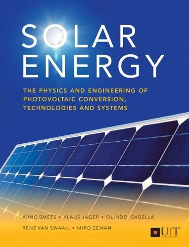 Solar Energy  The Physics And Engineering Of Photovoltaic Conversion  Technologies And Systems