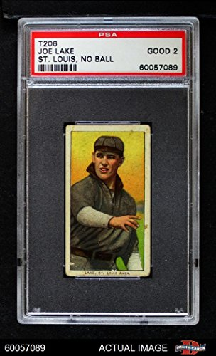 1909 T206 xBALL Joe Lake St. Louis Browns (Baseball Card) (Team is St. Louis & No Ball In Hand) PSA 2 - GOOD Browns - Louis Browns Baseball Card