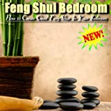 How To Create Good Feng Shui In Your Bedroom