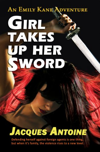 Book: Girl Takes Up Her Sword (An Emily Kane Adventure Book 3) by Jacques Antoine