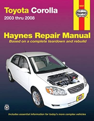 toyota corolla 2003 thru 2008 haynes repair manual john haynes rh amazon com 2008 Toyota Corolla Dashboard Symbols Toyota Service Coupons