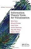 img - for Information Theory Tools for Visualization (AK Peters Visualization Series) book / textbook / text book