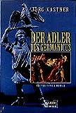 Der Adler des Germanicus: Historischer Roman (Allgemeine Reihe. Bastei Lübbe Taschenbücher)