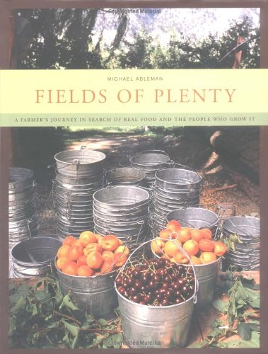 Read Online Fields of Plenty: A Farmer's Journey in Search of Real Food and the People Who Grow It pdf epub