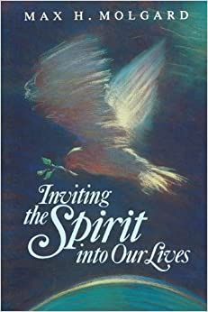 Book Inviting the Spirit into our lives by Max H Molgard (1993-08-02)