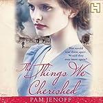 The Things We Cherished | Pam Jenoff