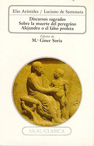 Discursos sagrados : Sobre la muerte de Peregrino; Alejandro o el falso profeta (Clásica, Band 25)