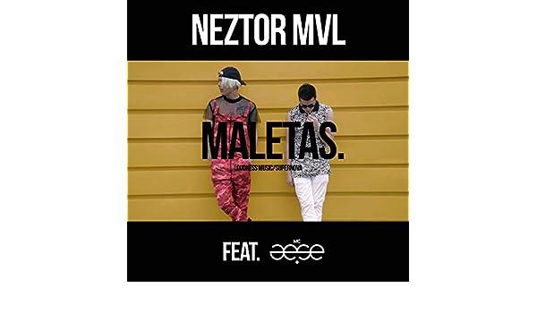 Maletas - Single by Neztor MVL Feat. MC Aese on Amazon Music - Amazon.com