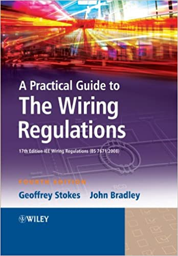 Read e-book online a practical guide to the wiring regulations.