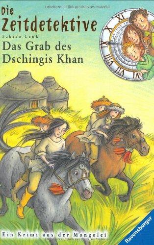 Das Grab des Dschingis Khan (Die Zeitdetektive, Band 3)