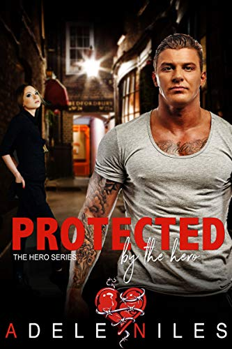 Protected by the Hero: An Older Alpha Male and Curvy Younger Woman Romance (The Hero Series Book 3) (Best Selling Male Romance Authors)