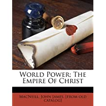 World Power; The Empire of Christ