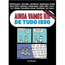 Ainda Vamos Rir de Tudo Isso: Edição SEM CENSURA (Portuguese Edition)