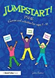 Jumpstart! PSHE : Games and Activities for Ages 7-12, Foster, John, 1138892211