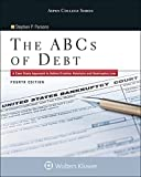 img - for The ABCs of Debt: A Case Study Approach to Debtor/Creditor Relations and Bankruptcy Law (Aspen College) book / textbook / text book