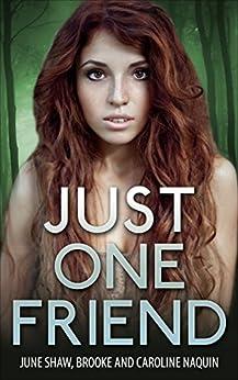 Just One Friend by [Shaw, June, Naquin, Brooke, Naquin, Caroline]