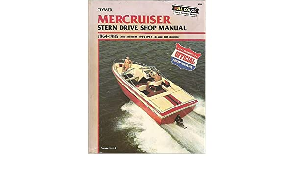 mercruiser stern drive shop manual 1964 1985 also includes 1986 rh amazon com 3.0L Mercruiser Manual Mercruiser Engine Specifications
