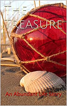 The Treasure (Abundant Life Book 4) by [Wilber, Melanie]