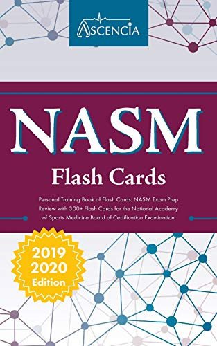 (NASM Personal Training Book of Flash Cards: NASM Exam Prep Review with 300+ Flashcards for the National Academy of Sports Medicine Board of Certification Examination)