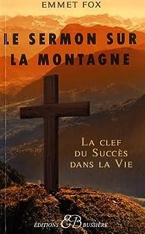 Le sermon sur la montagne : La clef du succès dans la vie par Fox