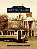 Front cover for the book Hartford Trolleys by Connecticut Motor Coach Museum