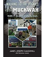 Walking to the Rockies with Muckwah: Schreiber to Vermillion Bay, Ontario