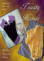 Toasty Hands: Fingerless Gloves to Crochet (Crochet for Home and Heart Book 4)
