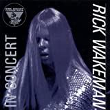 King Biscuit Flower Hour Presents Rick Wakeman in Concert
