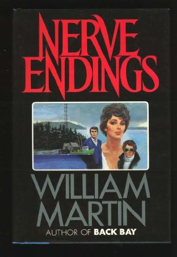 Nerve Endings by William Martin